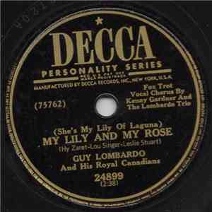 Guy Lombardo And His Royal Canadians - (She's My Lily Of Laguna) My Lily And My Rose / Dearie album FLAC