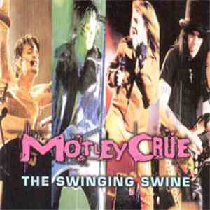 Mötley Crüe - The Swinging Swine album FLAC
