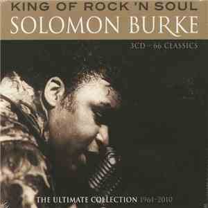 Solomon Burke - King Of Rock 'N Soul: The Ultimate Collection 1961-2010 album FLAC