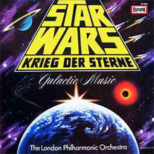 The London Philharmonic Orchestra - Star Wars - Krieg Der Sterne - Galactic Music album FLAC