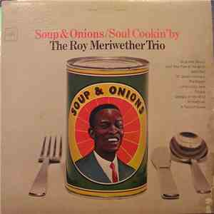 The Roy Meriwether Trio - Soup & Onions / Soul Cookin' By album FLAC