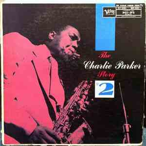 Charlie Parker - The Charlie Parker Story #2 album FLAC