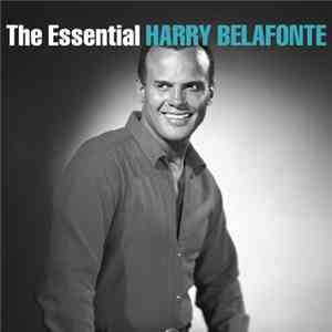 Harry Belafonte - The Essential Harry Belafonte album FLAC