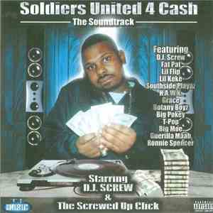 D.J. Screw & The Screwed Up Click - Soldiers United 4 Cash - The Soundtrack album FLAC
