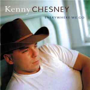 Kenny Chesney - Everywhere We Go album FLAC