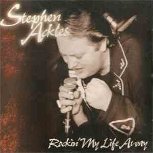 Stephen Ackles - Rockin' My Life Away album FLAC