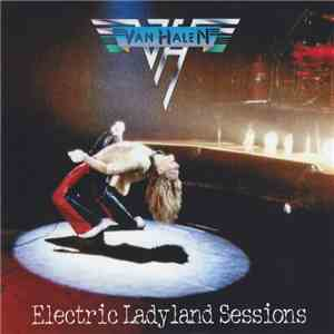 Van Halen - Electric Ladyland Sessions album FLAC