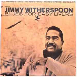 Jimmy Witherspoon - Blues For Easy Livers album FLAC