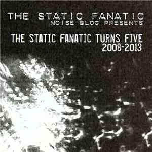 Various - The Static Fanatic Turns Five album FLAC