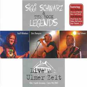 Siggi Schwarz & The Rock Legends - Live At Ulmer Zelt album FLAC