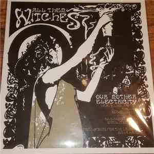 All Them Witches - Our Mother Electricity album FLAC