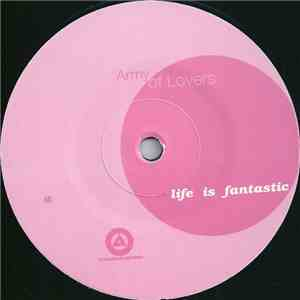 Army Of Lovers - Life Is Fantastic album FLAC