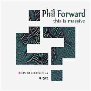 Phil Forward - This Is Massive album FLAC