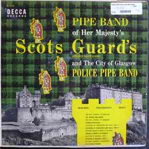 Pipe Band Of H.M. Scots Guards, City Of Glasgow Police Pipe Band - Marches, Strathspeys And Reels album FLAC