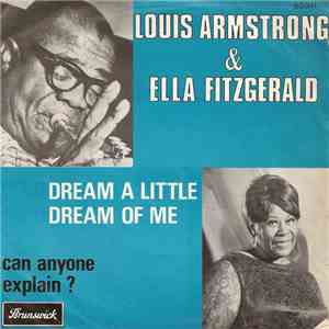 Louis Armstrong - Ella Fitzgerald - Dream A Little Dream Of Me / Can Anyone Explain? album FLAC
