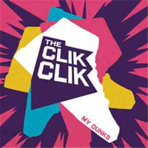 The Clik Clik - My Dunks album FLAC