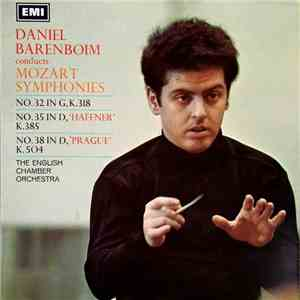 Daniel Barenboim, The English Chamber Orchestra - Mozart Symphonies: No. 32 In G, K.318; No. 35 In D, 'Haffner' K.385; No. 38 In D, 'Prague' K.504 album FLAC