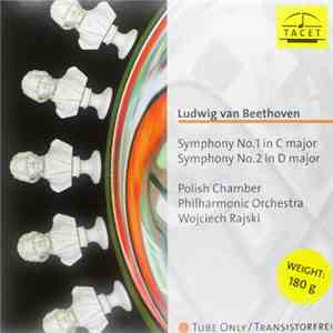 Ludwig van Beethoven, Polish Chamber Philharmonic Orchestra, Wojciech Rajski - Symphonies No. 1 in C major & 2 in D major album FLAC