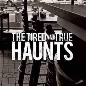 The Tired and True - Haunts album FLAC
