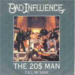 Bad Influence  - The 20$ Man album FLAC