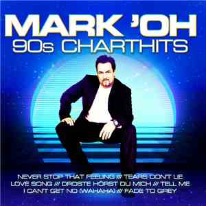 Mark 'Oh - 90s Charthits album FLAC