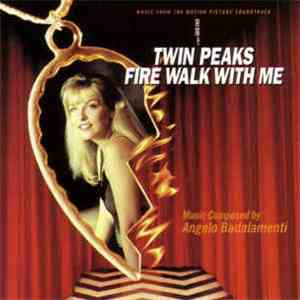 Angelo Badalamenti - Twin Peaks - Fire Walk With Me (Music From The Motion Picture Soundtrack) album FLAC