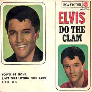 Elvis Presley - Do The Clam / You'll Be Gone / Ain't That Loving You Baby / Ask Me album FLAC