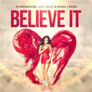StoneBridge, Luv Gunz & Koko LaRoo - Believe It album FLAC