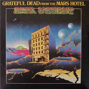 The Grateful Dead - From The Mars Hotel album FLAC