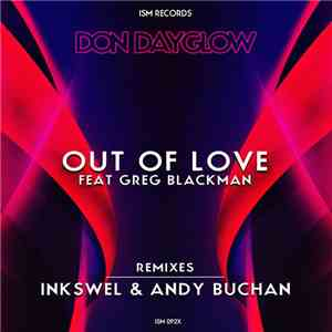 Don Dayglow Feat Greg Blackman - Out Of Love album FLAC