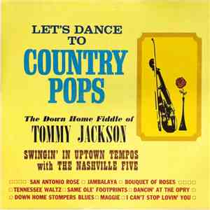 The Down Home Fiddle Of Tommy Jackson Swingin' In Uptown Tempos With The Nashville Five - Let's Dance To Country Pops album FLAC