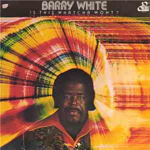Barry White - Is This Whatcha Wont? album FLAC