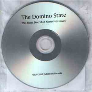 The Domino State - We Must Not Shut Ourselves Away album FLAC