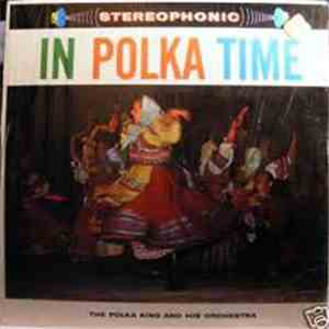 The Polka King And His Orchestra - In Polka Time album FLAC