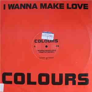Colours  - I Wanna Make Love album FLAC