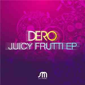 Dero - Juicy Frutti EP album FLAC
