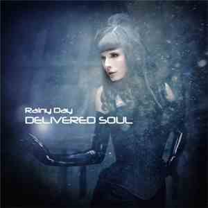 Delivered Soul - Rainy Day album FLAC