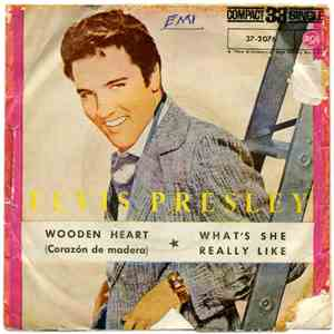 Elvis Presley - Wooden Heart (Corazón De Madera) / What's She Really Like album FLAC