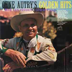 Gene Autry - America's Favorite Cowboy Sings His Golden Hits album FLAC