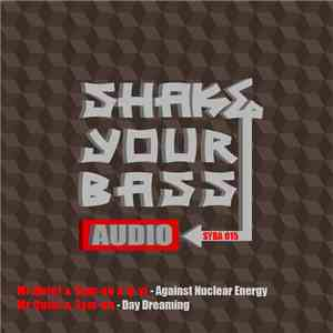 Mr Quiet & Sym-on & Q-vi / Mr Quiet & Sym-on - Against Nuclear Energy / Day Dreaming album FLAC