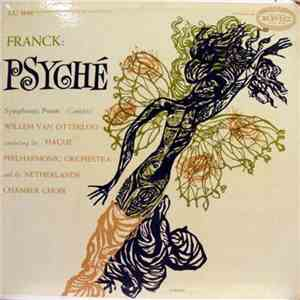 Franck ; Willem Van Otterloo Conducting The Hague Philharmonic Orchestra And The Netherlands Chamber Choir - Psyché Symphonic Poem (Complete) album FLAC