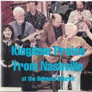 Kingdom Praise - Kingdom Praise From Nashville - At The Belmont Church album FLAC