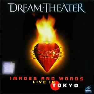 Dream Theater - Images And Words - Live In Tokyo album FLAC
