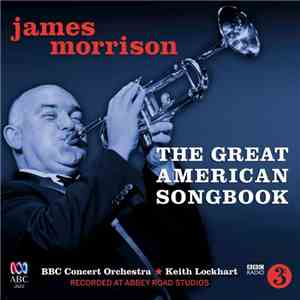 James Morrison, BBC Concert Orchestra, Keith Lockhart - The Great American Songbook album FLAC