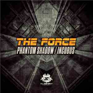 The Force  - Phantom Shadow / Incubus album FLAC