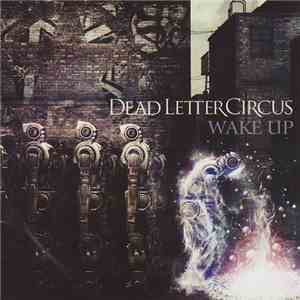 Dead Letter Circus - Wake Up album FLAC